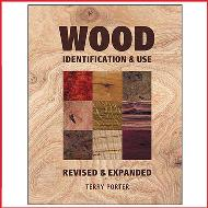 Wood Identification & Use Revised & Expanded
